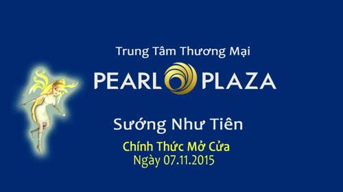 Pearl Plaza chính thức mở cửa ngày 7.11.2015