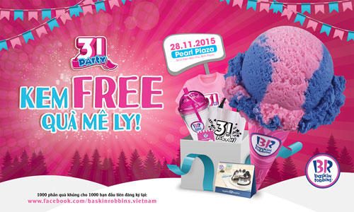 Baskin Robbins kem free quà mê ly vào ngày 28-11-2015 chỉ có tại Pearl Plaza